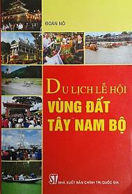 Sách du lịch lễ hội vùng đất Tây Nam bộ
